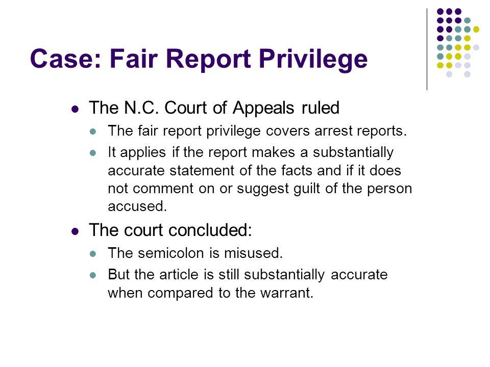 Case: Fair Report Privilege The N.C.