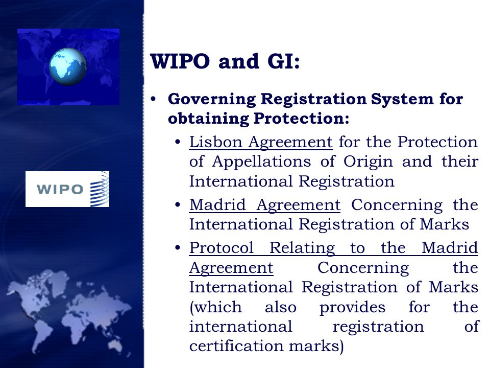 WIPO and GI: Governing Registration System for obtaining Protection: Lisbon Agreement for the Protection of Appellations of Origin and their Internati