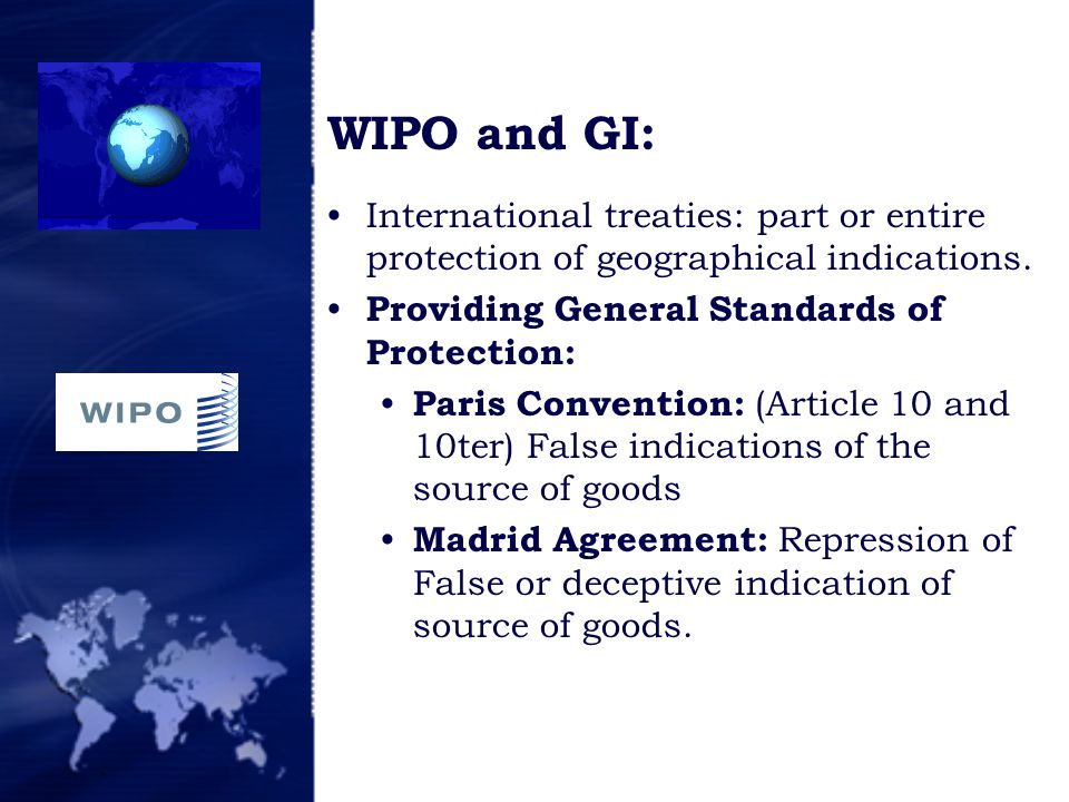 WIPO and GI: International treaties: part or entire protection of geographical indications.