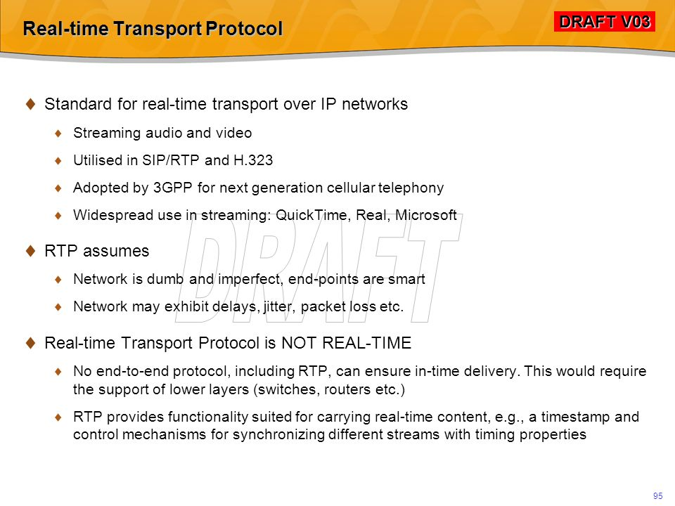 DRAFT V03 DRAFT V03 94 Module Overview RTP: Real-time Transport Protocol  Really real-time.