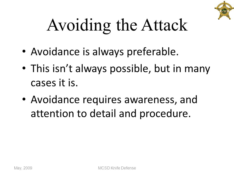 Avoiding the Attack Avoidance is always preferable.