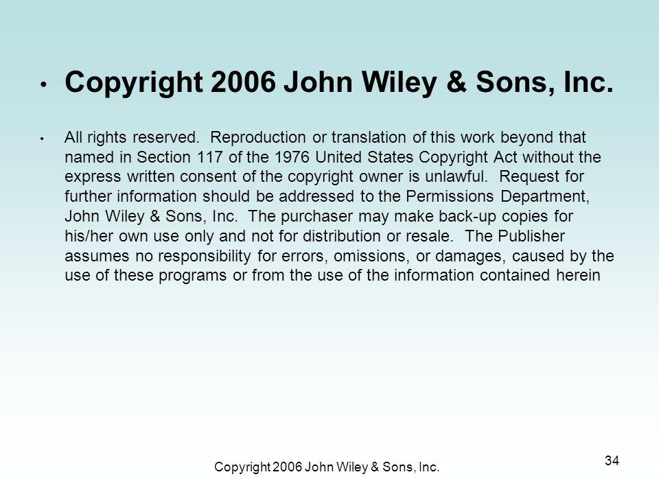 Copyright 2006 John Wiley & Sons, Inc.34 Copyright 2006 John Wiley & Sons, Inc.