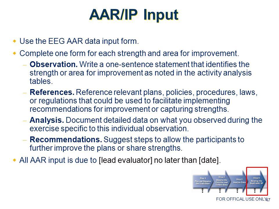 FOR OFFICAL USE ONLY AAR/IP Input  Use the EEG AAR data input form.