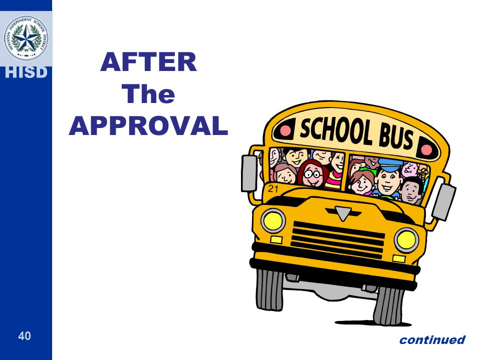40 HISD AFTER The APPROVAL After the APPROVALAfter the APPROVAL continued