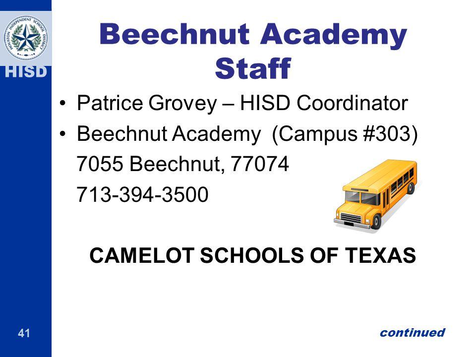 41 HISD Beechnut Academy Staff Patrice Grovey – HISD Coordinator Beechnut Academy (Campus #303) 7055 Beechnut, 77074 713-394-3500 CAMELOT SCHOOLS OF TEXAS continued