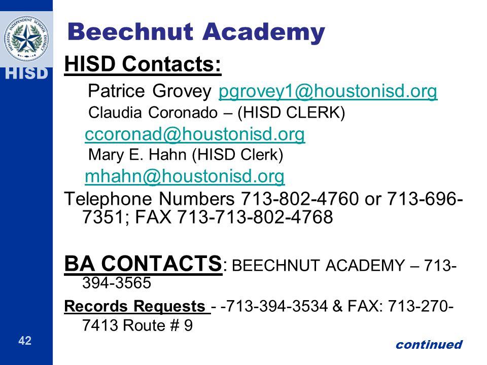 42 HISD Beechnut Academy HISD Contacts: Patrice Grovey pgrovey1@houstonisd.orgpgrovey1@houstonisd.org Claudia Coronado – (HISD CLERK) ccoronad@houstonisd.org Mary E.