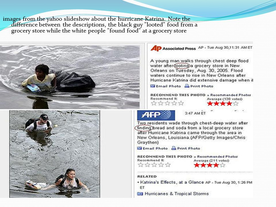 images from the yahoo slideshow about the hurricane Katrina. Note the difference between the descriptions, the black guy