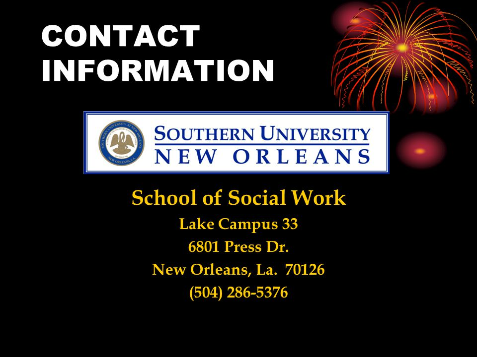 CONTACT INFORMATION School of Social Work Lake Campus 33 6801 Press Dr.
