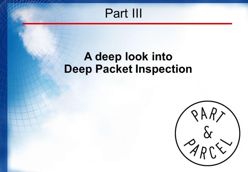 Part III A deep look into Deep Packet Inspection