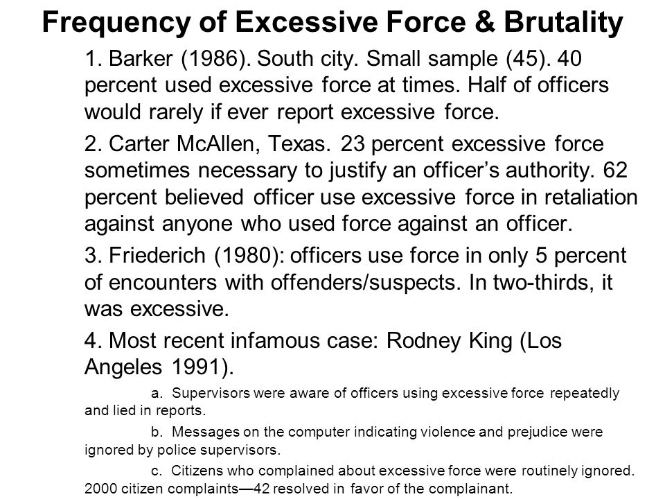 Frequency of Excessive Force & Brutality 1. Barker (1986).