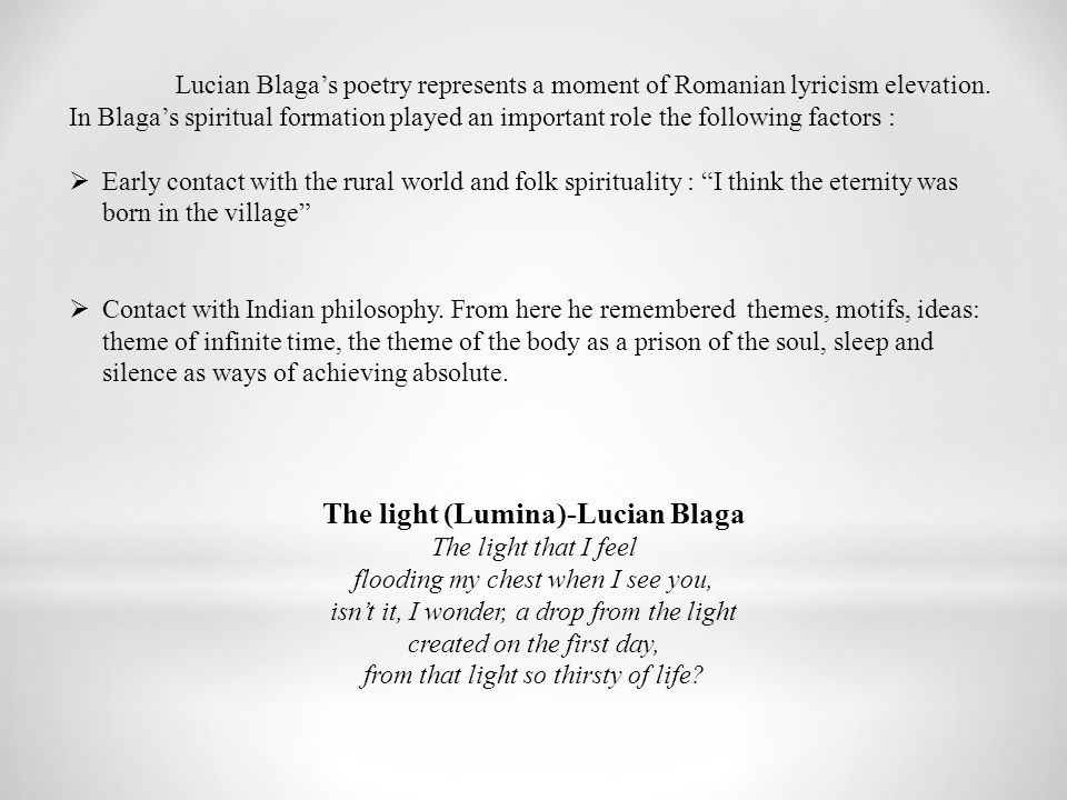 Lucian Blaga's poetry represents a moment of Romanian lyricism elevation.