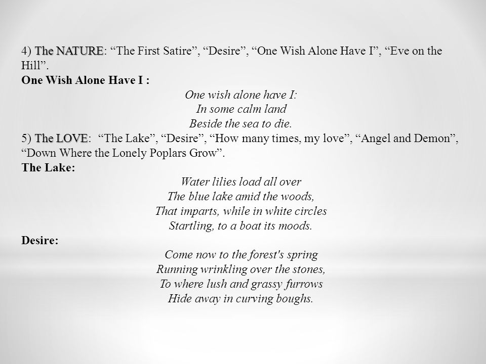 The NATURE 4) The NATURE: The First Satire , Desire , One Wish Alone Have I , Eve on the Hill .