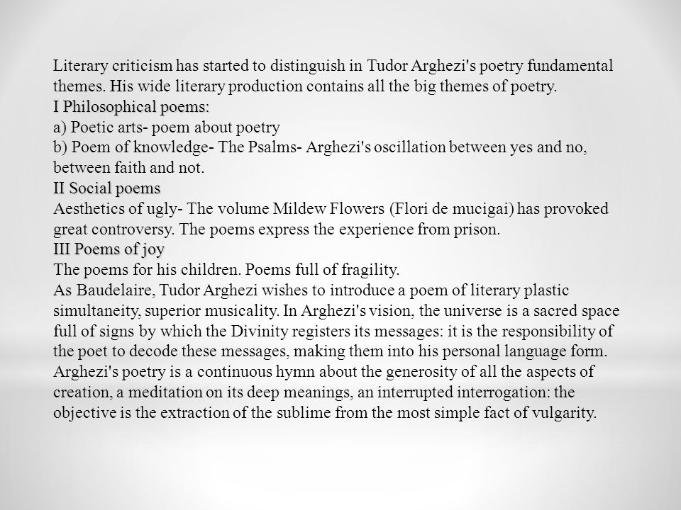 Literary criticism has started to distinguish in Tudor Arghezi s poetry fundamental themes.