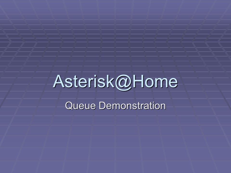 Asterisk@Home Queue Demonstration