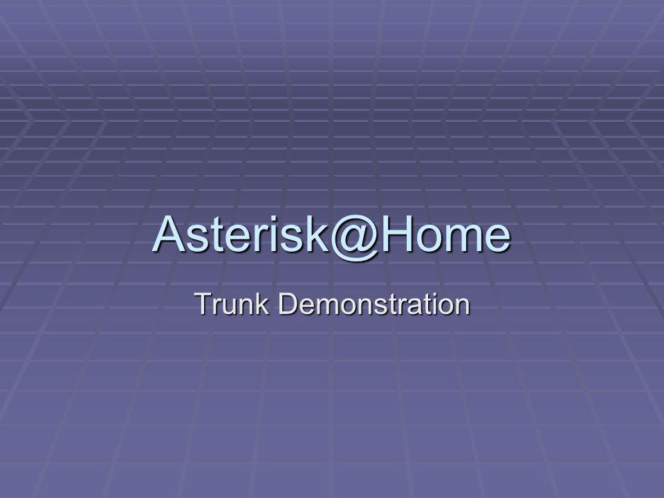 Asterisk@Home Trunk Demonstration