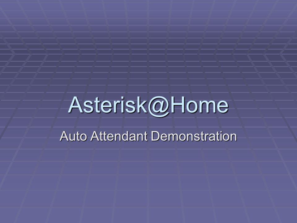 Asterisk@Home Auto Attendant Demonstration