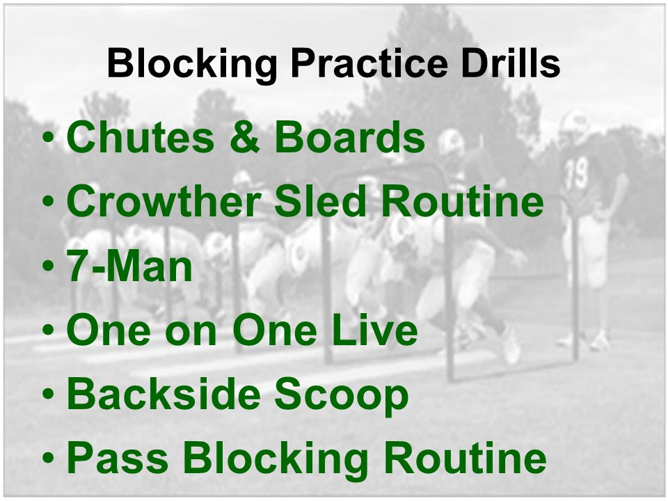 Blocking Practice Drills Chutes & Boards Crowther Sled Routine 7-Man One on One Live Backside Scoop Pass Blocking Routine