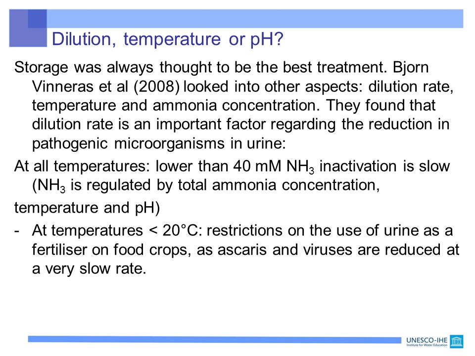 Dilution, temperature or pH. Storage was always thought to be the best treatment.