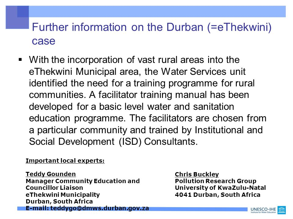 Further information on the Durban (=eThekwini) case  With the incorporation of vast rural areas into the eThekwini Municipal area, the Water Services