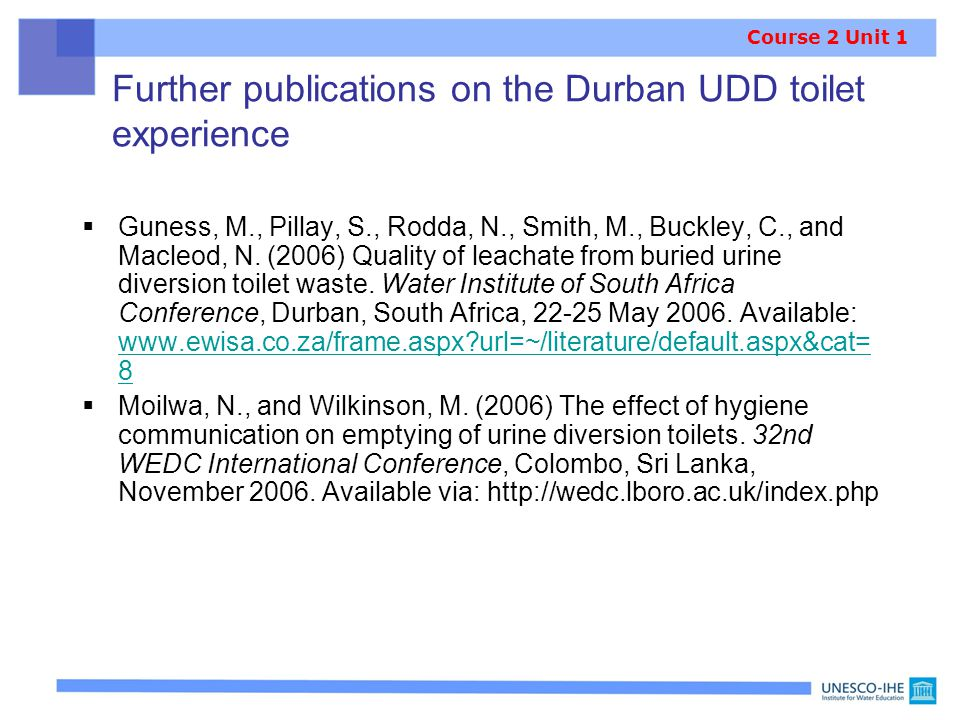 Further publications on the Durban UDD toilet experience  Guness, M., Pillay, S., Rodda, N., Smith, M., Buckley, C., and Macleod, N.