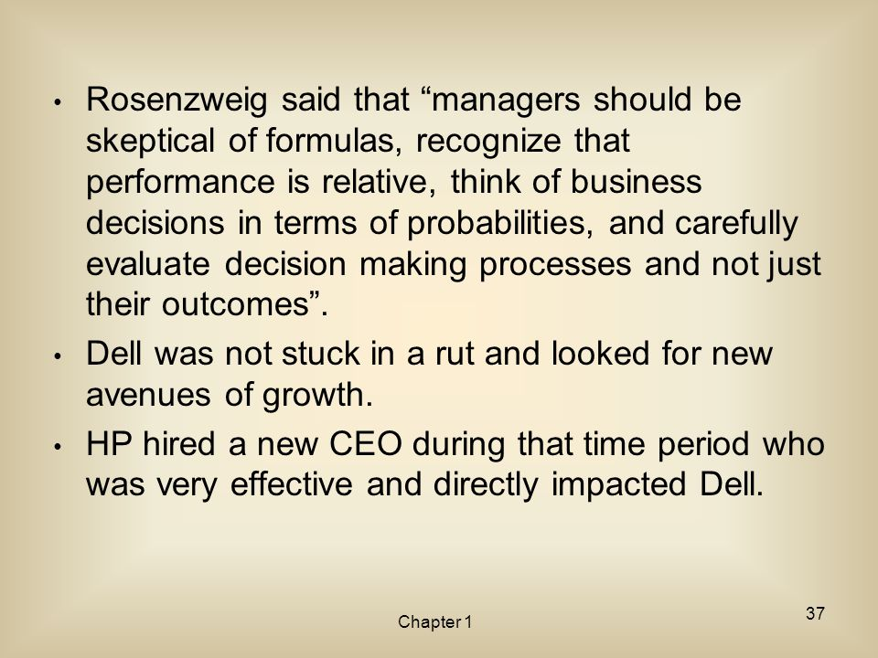 """Rosenzweig said that """"managers should be skeptical of formulas, recognize that performance is relative, think of business decisions in terms of probab"""