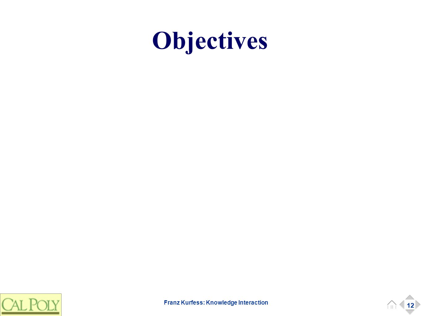 12 Franz Kurfess: Knowledge Interaction Objectives 12