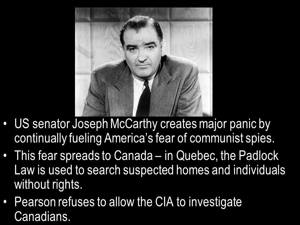 US senator Joseph McCarthy creates major panic by continually fueling America's fear of communist spies.