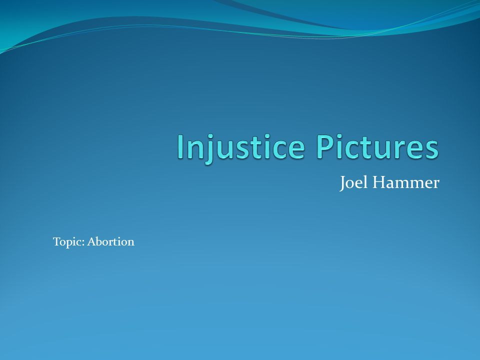 Joel Hammer Topic: Abortion