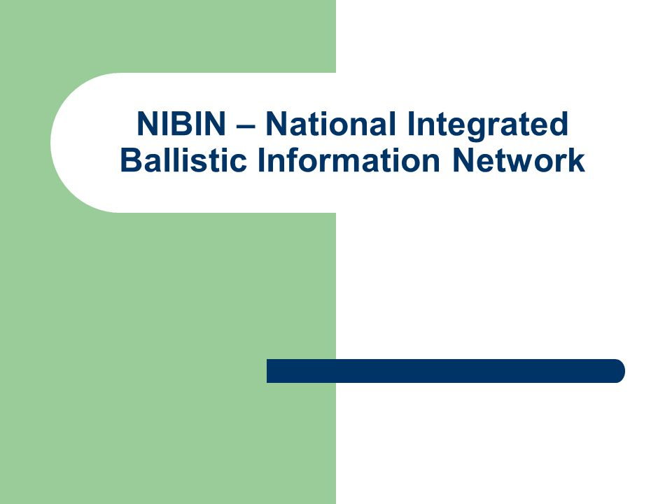 NIBIN – National Integrated Ballistic Information Network