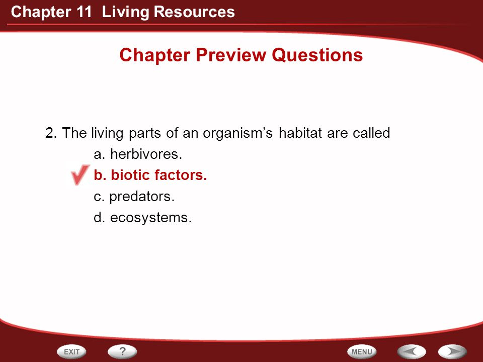 Chapter 11 Living Resources Freshwater Ecosystems Ponds & Lakes Water is standing or still Lakes usually larger & deeper Ponds get more sunlight throughout, grow more plants Algae major producer Dragonflies, turtles, snails, & frogs biotic inhabitants Sunfish live near water surface & feed on insects & algae Catfish live near bottom Bacteria & other decomposers feed on organism remains