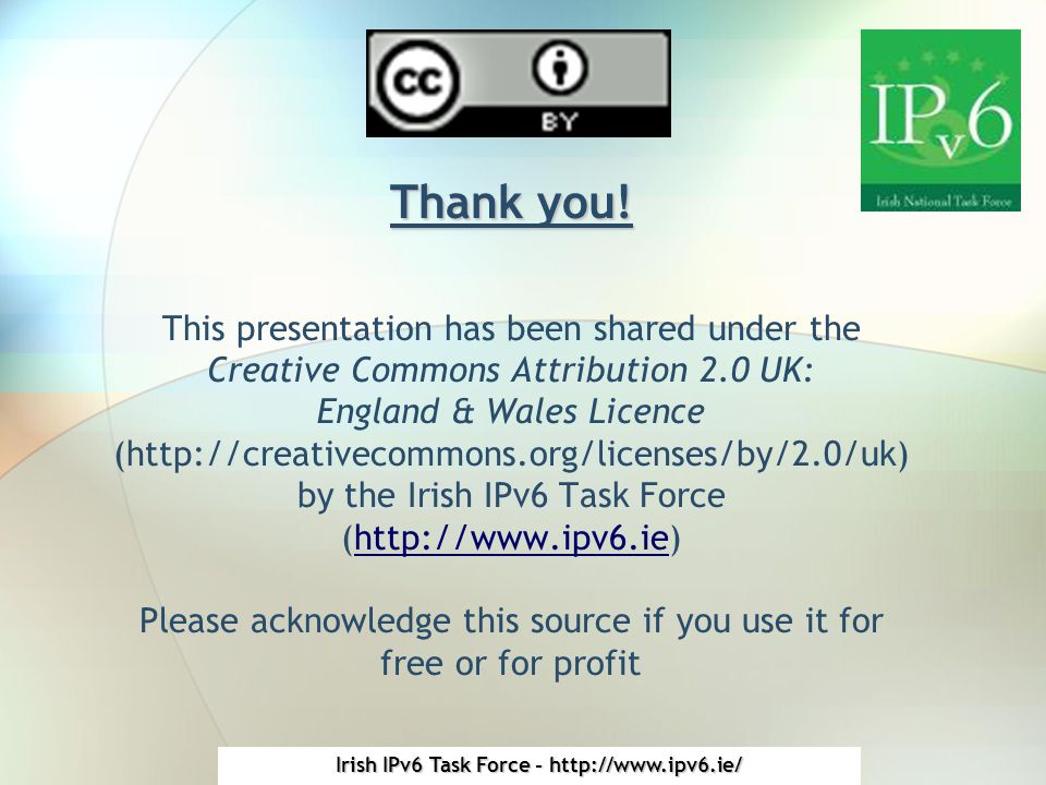 Irish IPv6 Task Force - http://www.ipv6.ie/ Thank you.