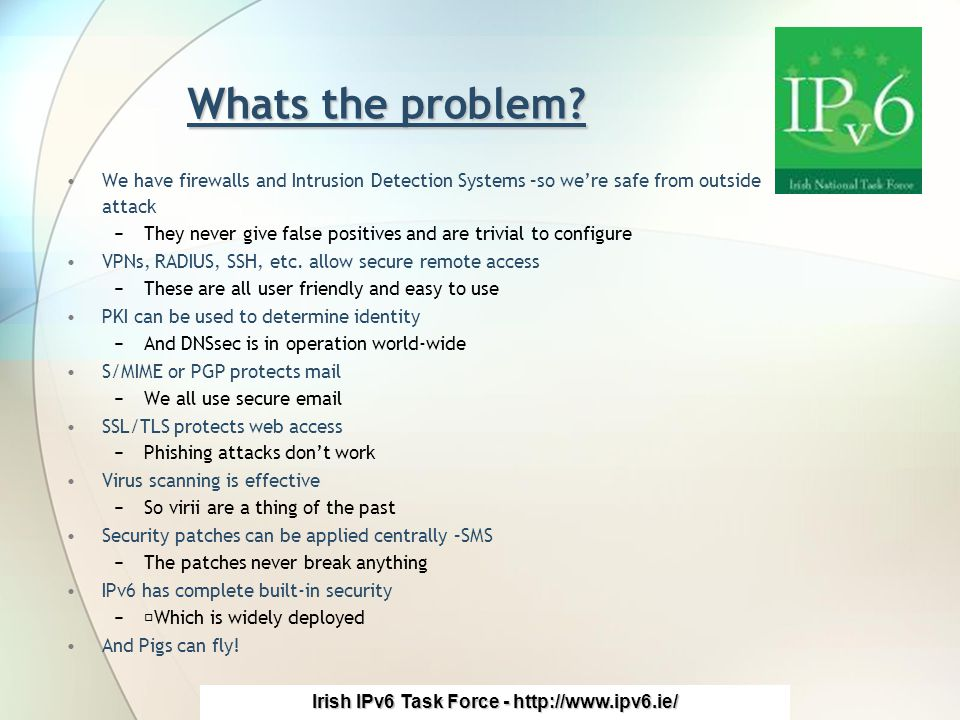 Irish IPv6 Task Force - http://www.ipv6.ie/ Whats the problem.