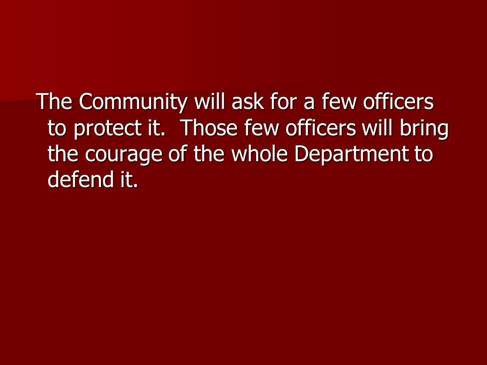 The Community will ask for a few officers to protect it.