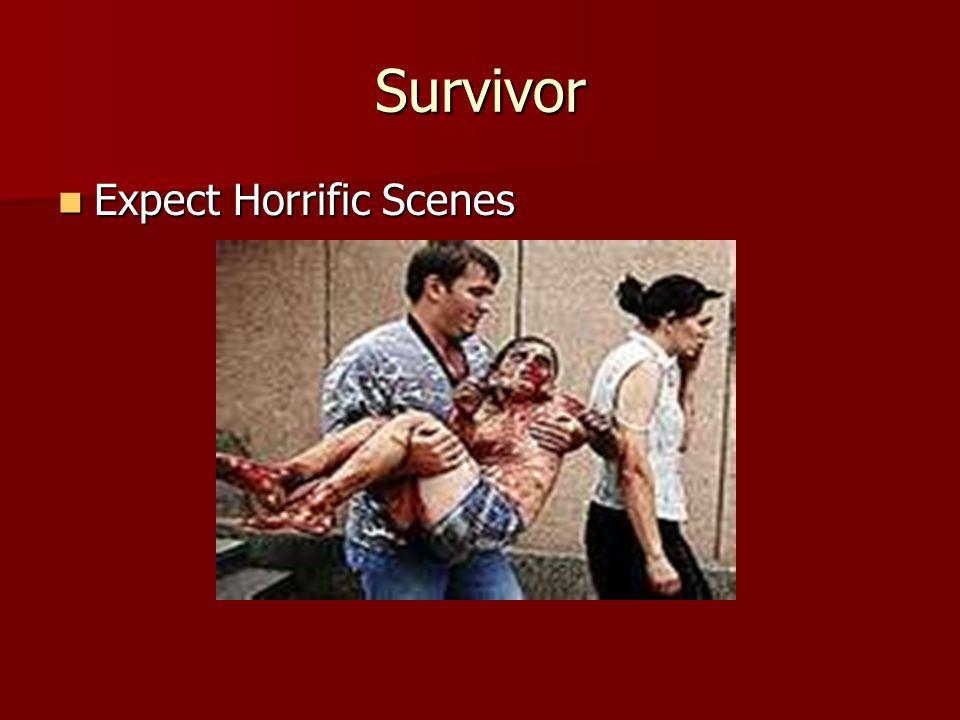 Survivor Expect Horrific Scenes Expect Horrific Scenes