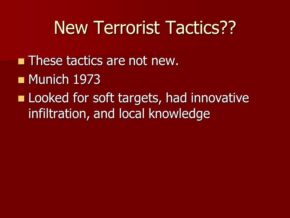 New Terrorist Tactics . These tactics are not new.