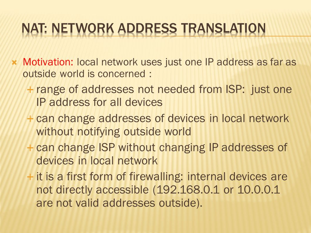  A firewall must also let packets through into the local network  Users want to view websites, read e-mails, etc  The firewall must therefore forward the relevant data packets from outside, to the workstation computer on the LAN  However it only does so, when it is convinced that a packet represents the response to an outgoing data packet  A NAT router/firewall therefore keeps tables of which internal computer has communicated with which external computer and which ports the two have used (connection tracking)