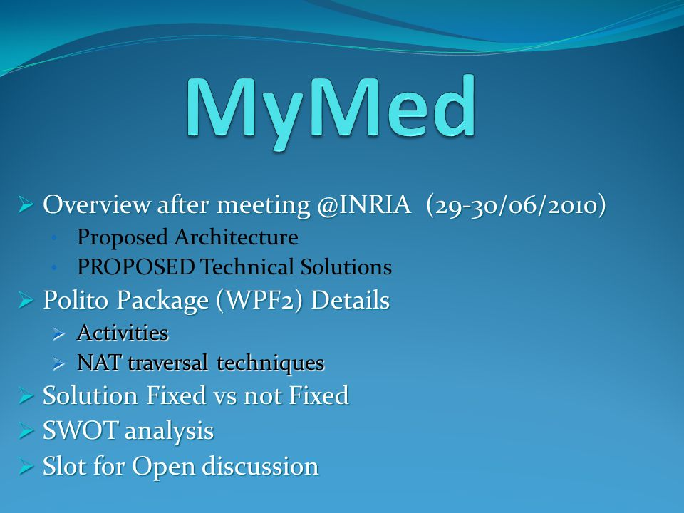 General Information HIGHLIGHTS  The project MyMed will be deployed within the ALCOTRA region.