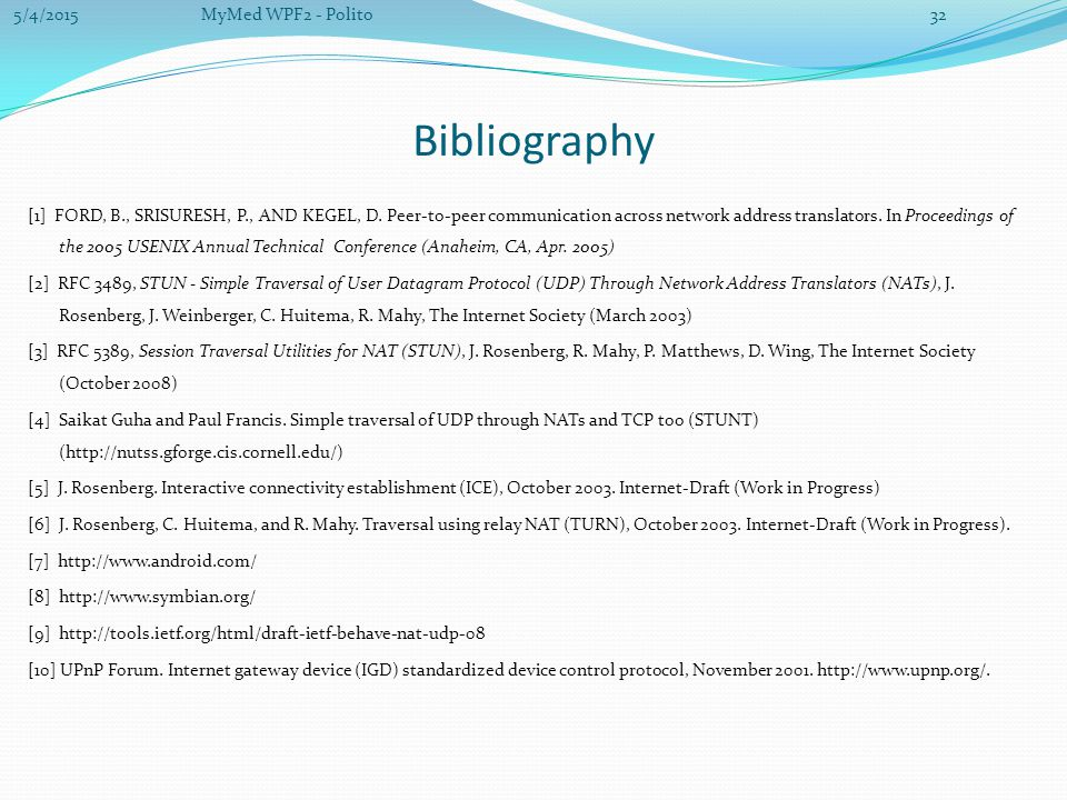 Bibliography [1] FORD, B., SRISURESH, P., AND KEGEL, D.