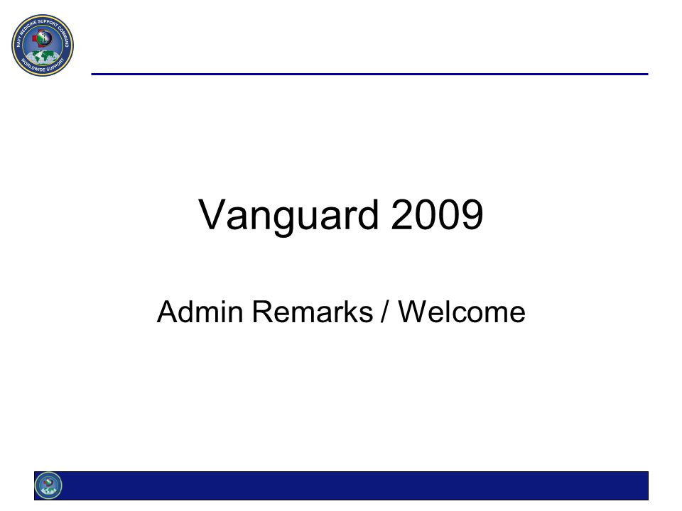 Vanguard 2009 Admin Remarks / Welcome