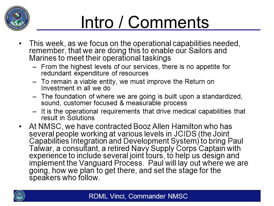 Intro / Comments This week, as we focus on the operational capabilities needed, remember, that we are doing this to enable our Sailors and Marines to