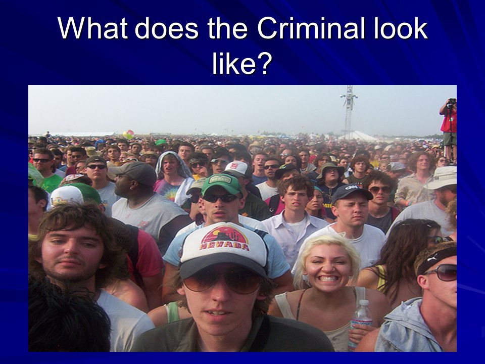 What does the Criminal look like?