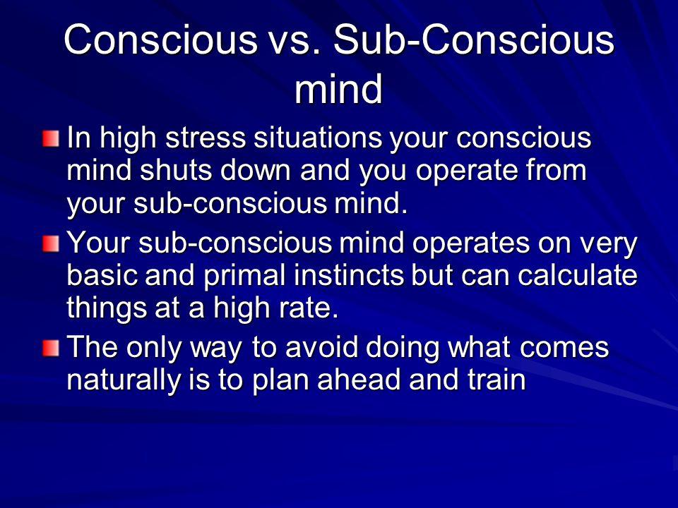 Conscious vs.
