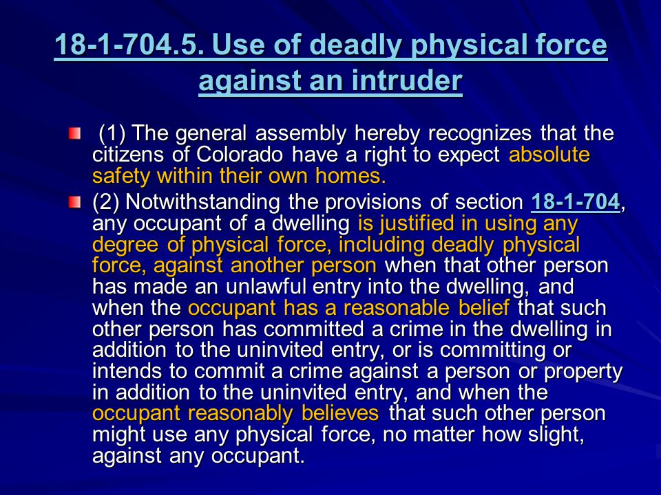 18-1-704.5. Use of deadly physical force against an intruder 18-1-704.5.