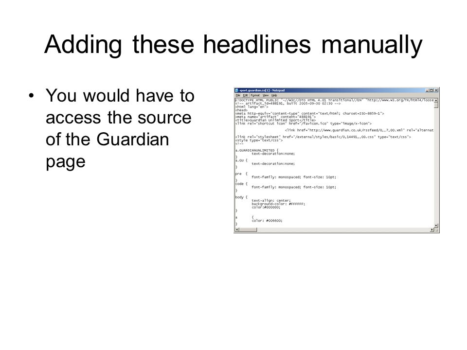 You would then have to find the text which defines the headlines Analyse it And copy the relevant bits into the HTML for your own web-page
