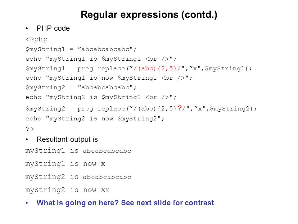 """Regular expressions (contd.) PHP code <?php $myString1 = """"abcabcabcabc"""