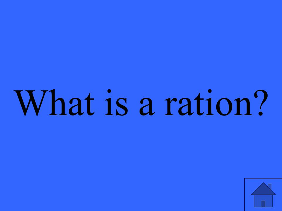 What is a ration?