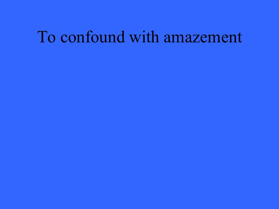 To confound with amazement
