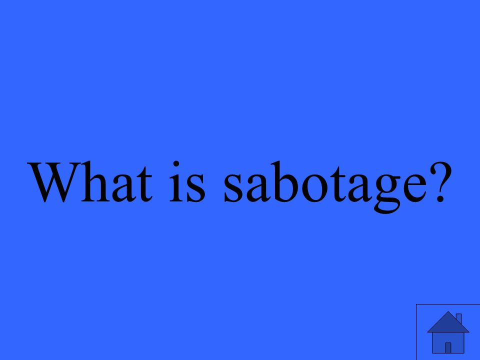 What is sabotage?
