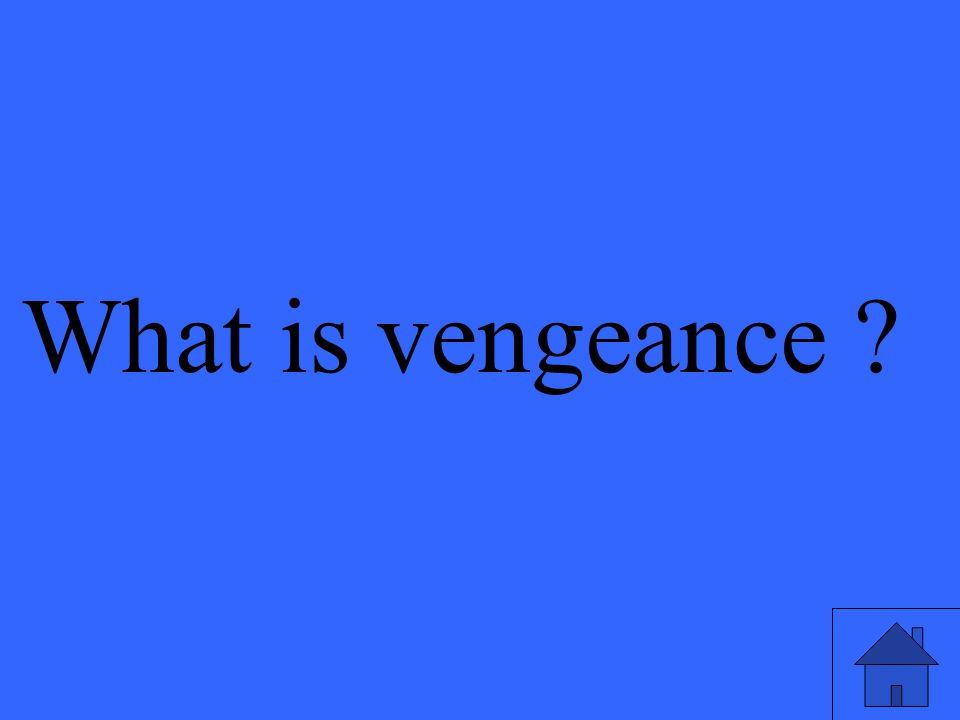 What is vengeance ?