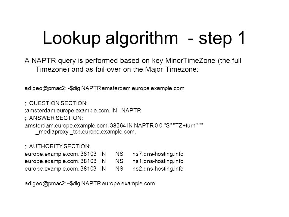 Lookup algorithm - step 2 A DNS SRV query is performed with the result of the NAPTR query.